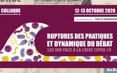 Colloque « Ruptures des pratiques et dynamique du débat. Les SHS face à la crise Covid-19  » – 12-13 octobre 2020